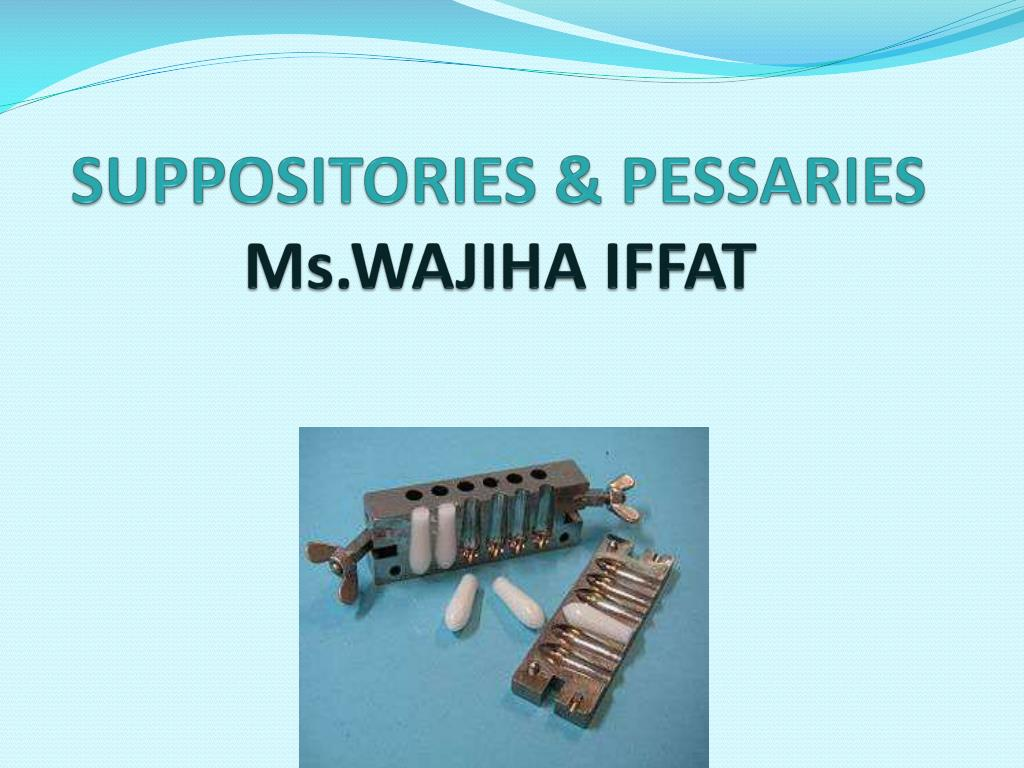 suppositories pessaries ms wajiha iffat l.