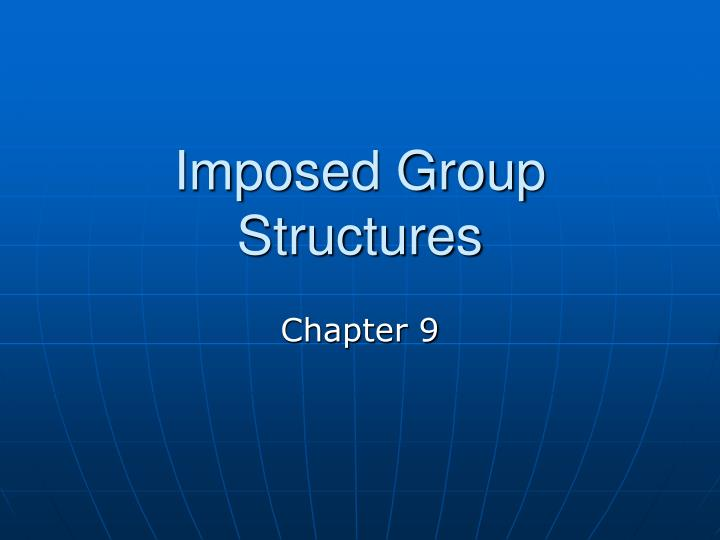 imposed group structures n.