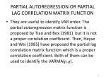 partial autoregression or partial lag correlation matrix function