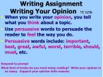 writing assignment writing your opinion te 629k