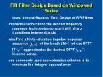 fir filter design based on windowed series