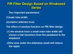 fir filter design based on windowed series13