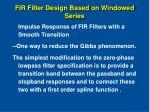 fir filter design based on windowed series16