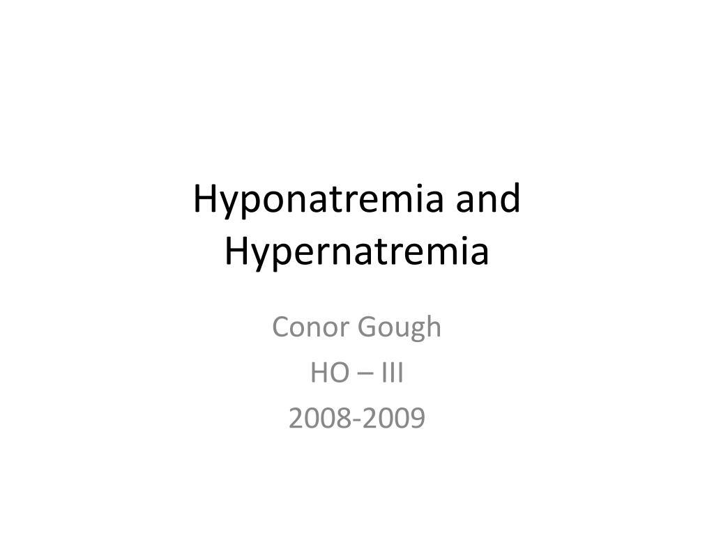 hyponatremia and hypernatremia l.