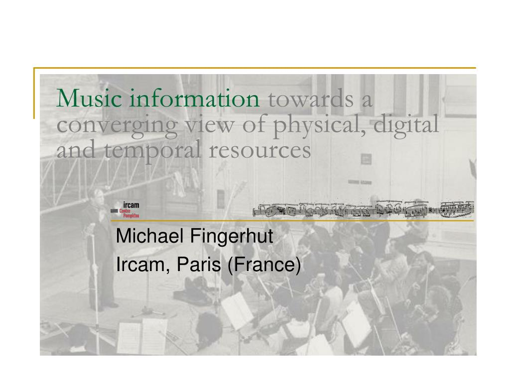 music information towards a converging view of physical digital and temporal resources l.