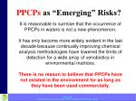 ppcps as emerging risks