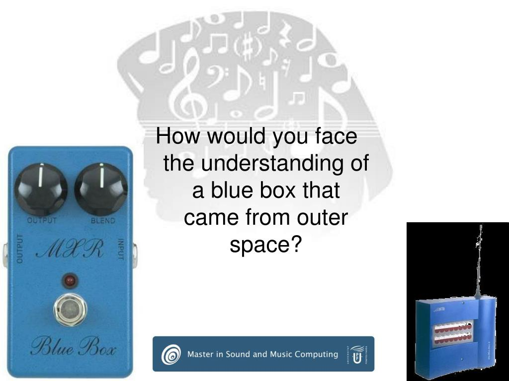 How would you face the understanding of a blue box that came from outer space?