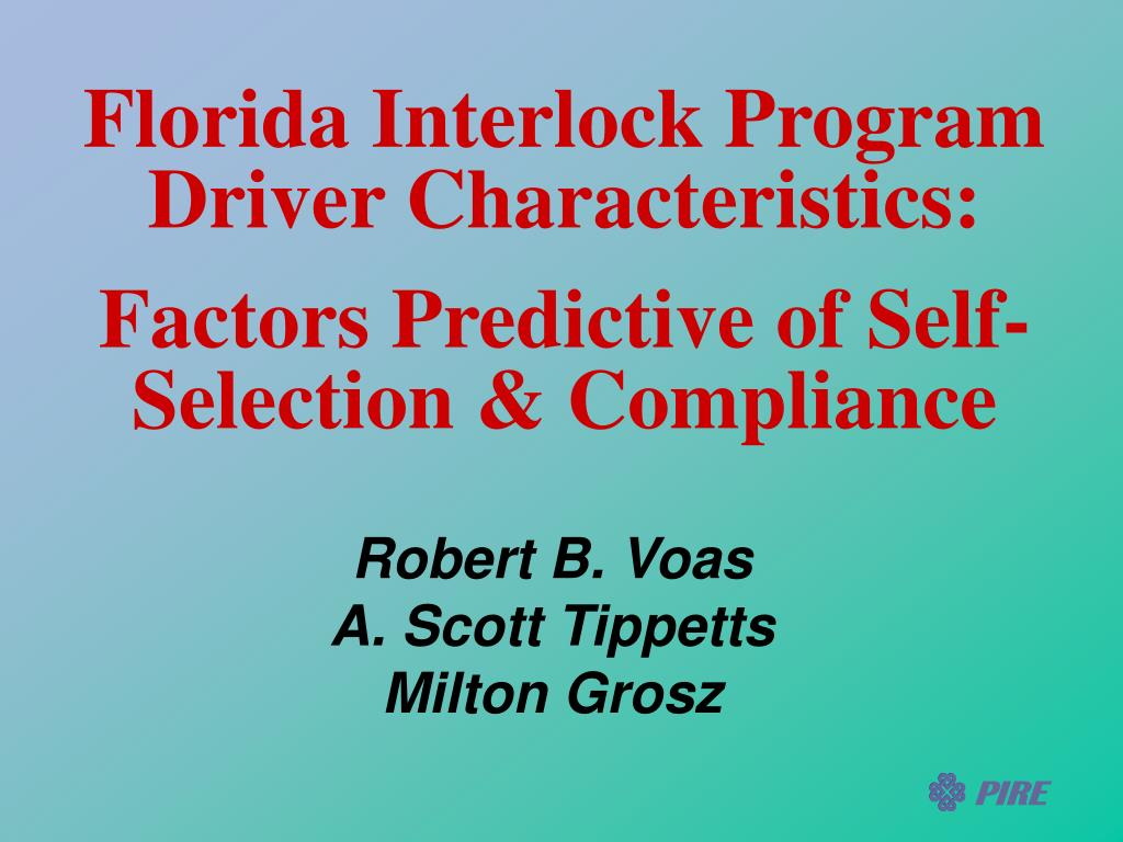 florida interlock program driver characteristics factors predictive of self selection compliance l.