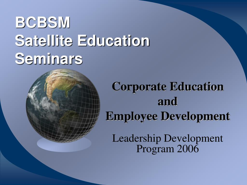 bcbsm satellite education seminars l.