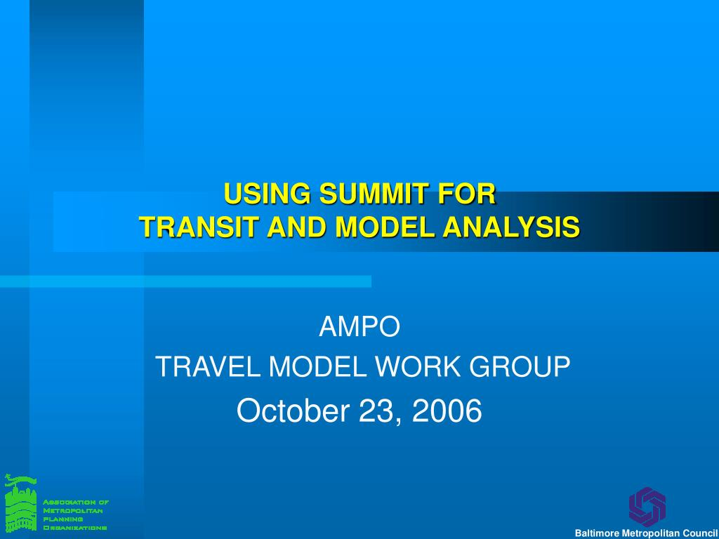 ampo travel model work group october 23 2006 l.