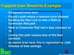 capped user benefits example