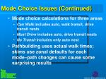 mode choice issues continued19