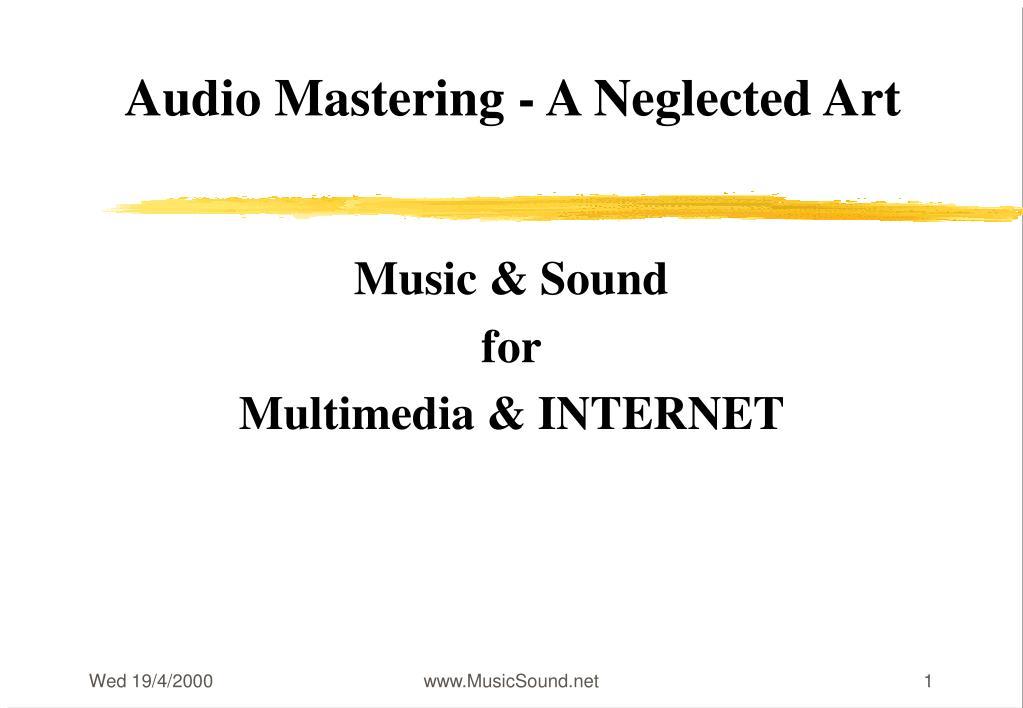 audio mastering a neglected art l.