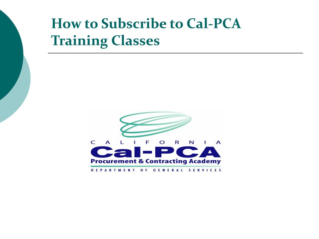 how to subscribe to cal pca training classes l.