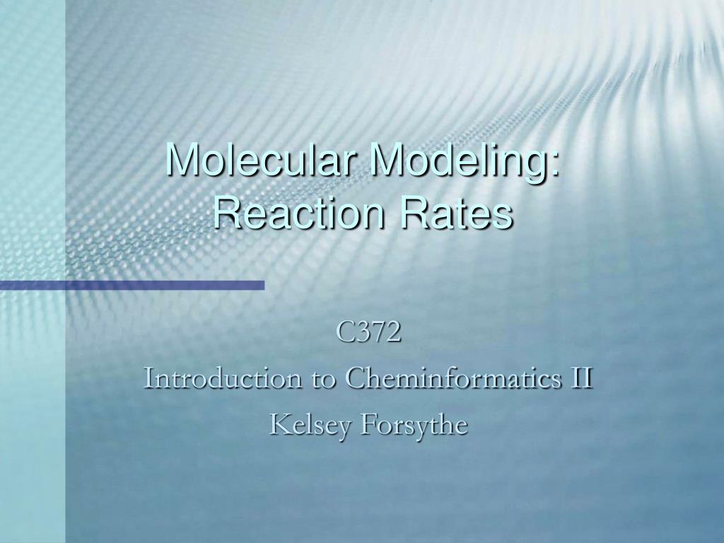molecular modeling reaction rates l.