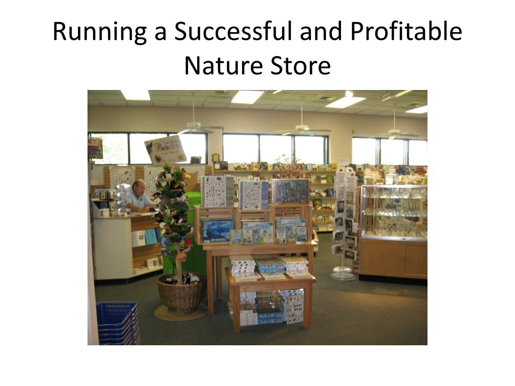 running a successful and profitable nature store l.