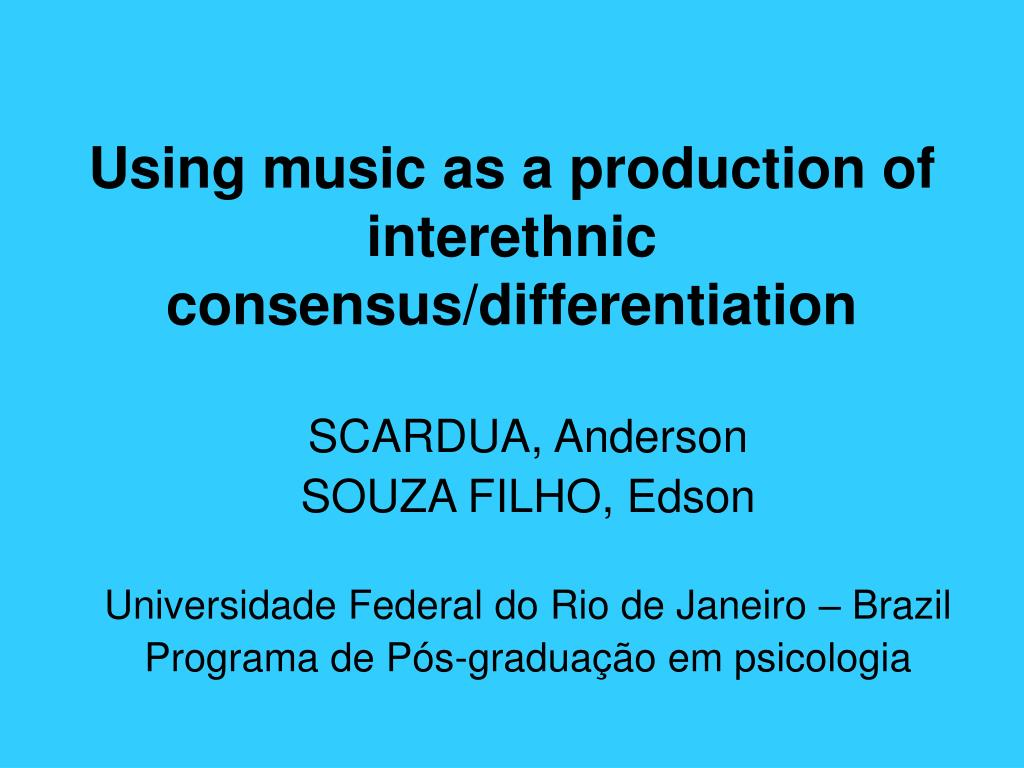 using music as a production of interethnic consensus differentiation l.