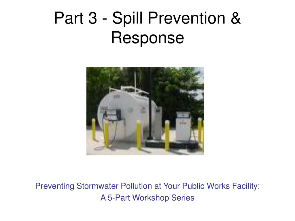 part 3 spill prevention response l.