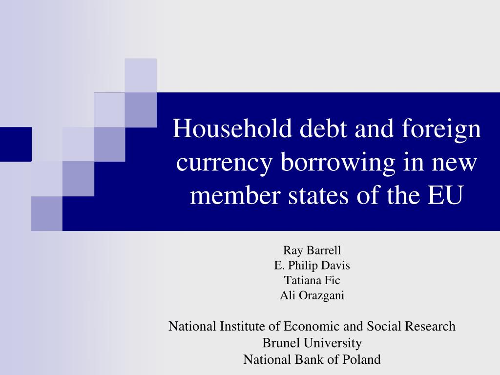 household debt and foreign currency borrowing in new member states of the eu l.