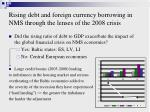 rising debt and foreign currency borrowing in nms through the lenses of the 2008 crisis