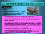 six examine the subject in a wider context