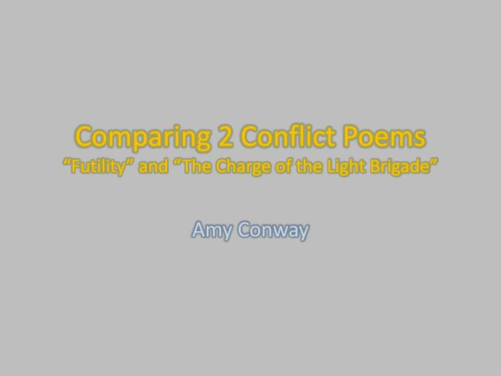 comparing 2 conflict poems futility and the charge of the light brigade n.
