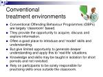 conventional treatment environments