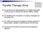 parallel therapy aims