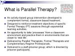 what is parallel therapy
