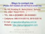 ways to contact me please don t hesitate and feel free to contact me