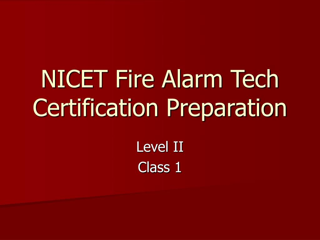 nicet fire alarm tech certification preparation l.