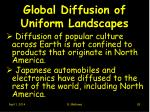 global diffusion of uniform landscapes
