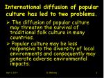 international diffusion of popular culture has led to two problems