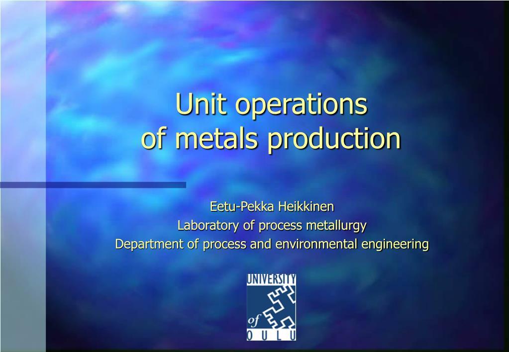 unit operations of metals production l.