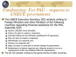 fundraising for pau requests to unece governments