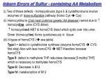 inborn errors of sulfur containing aa metabolism