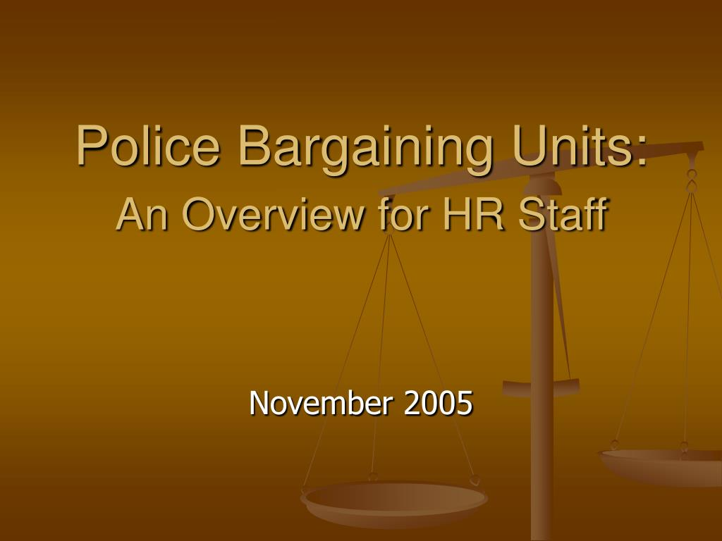 police bargaining units an overview for hr staff l.