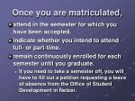 once you are matriculated