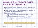 general rule for rounding means and standard deviations