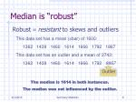 median is robust