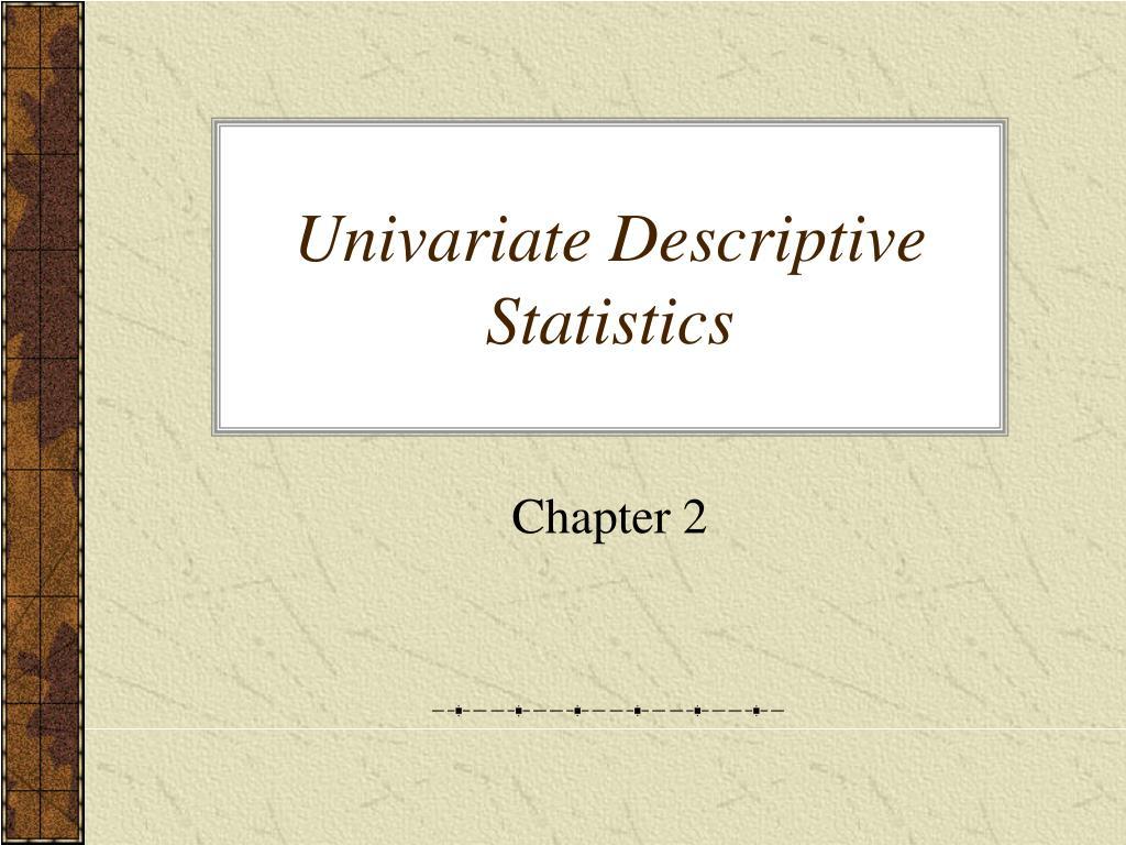 univariate descriptive statistics l.