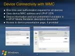 device connectivity with wmc