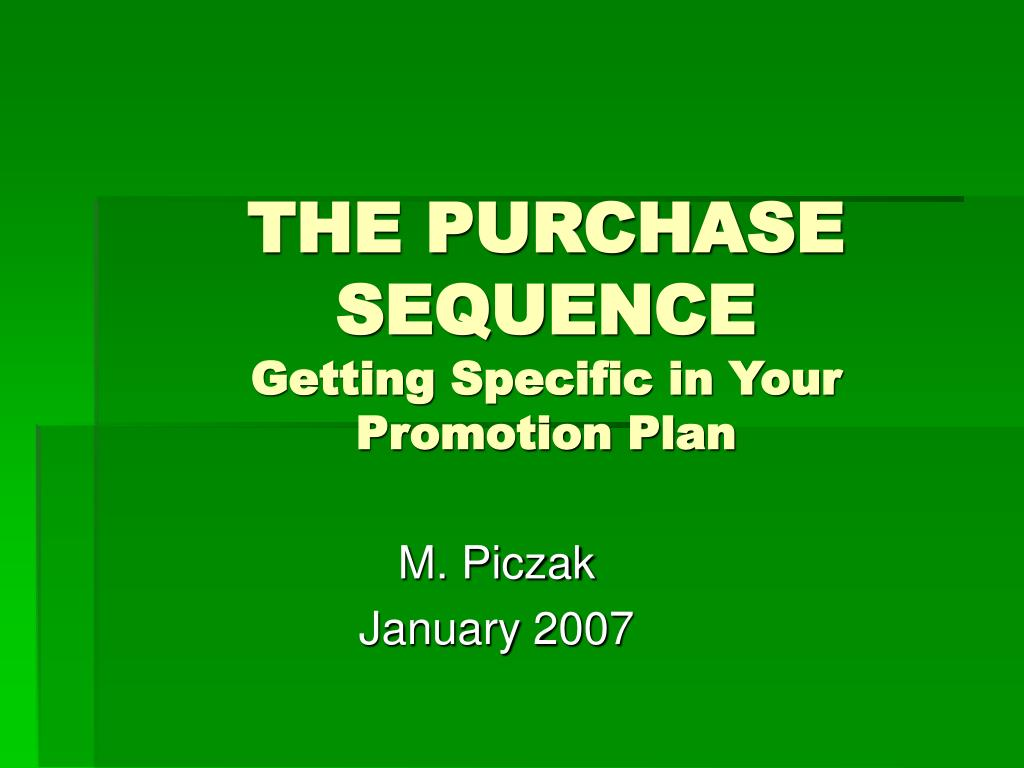 the purchase sequence getting specific in your promotion plan l.