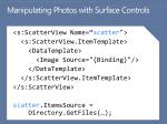 manipulating photos with surface controls