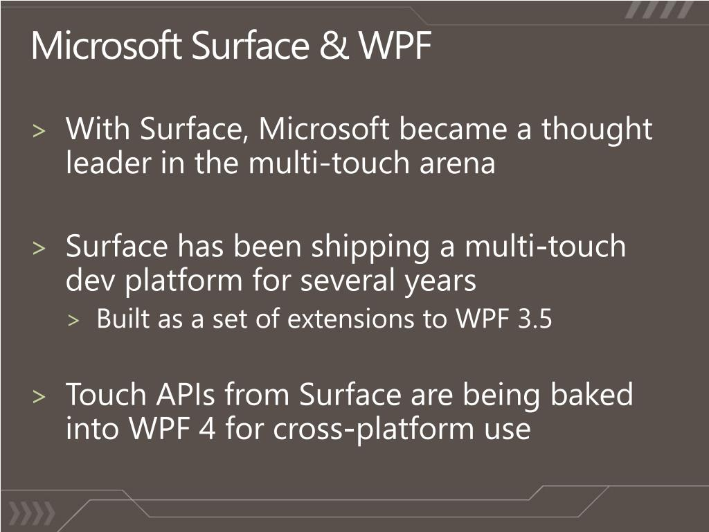 PPT - Multi-Touch on Microsoft Surface and Windows 7 for
