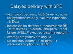 delayed delivery with spe102