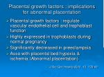 placental growth factors implications for abnormal placentation