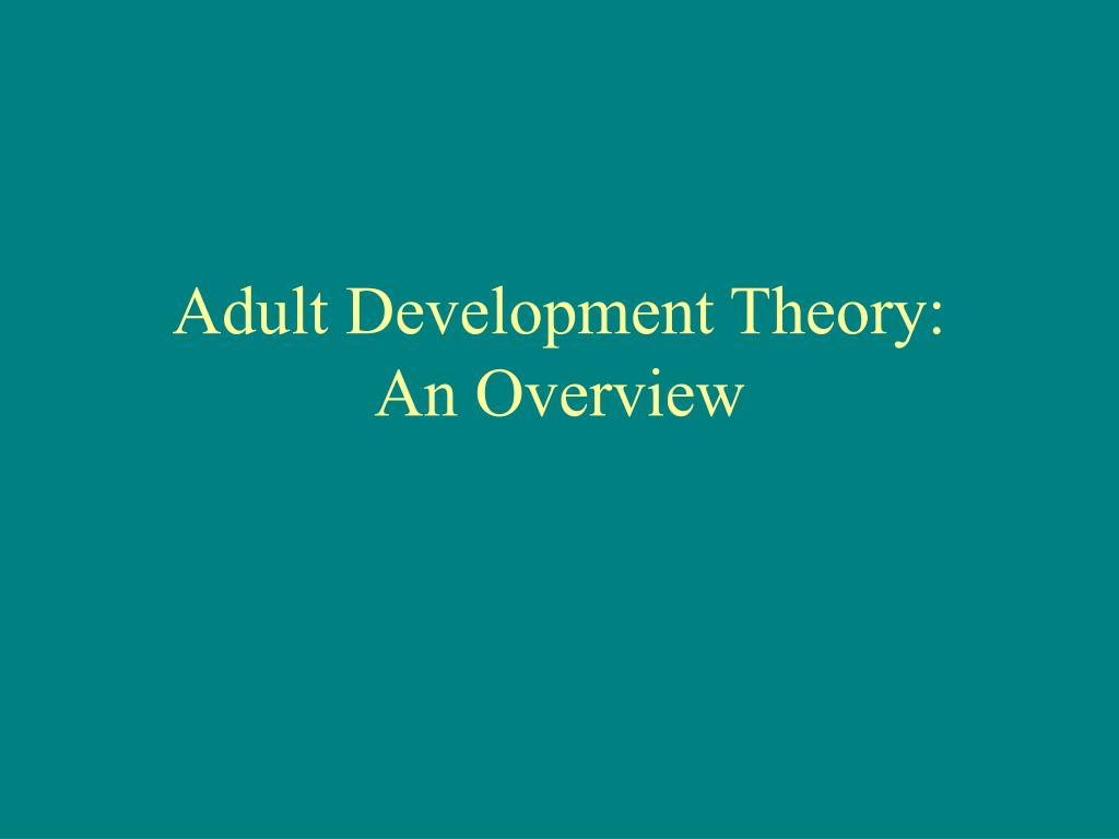 adult development theory an overview l.