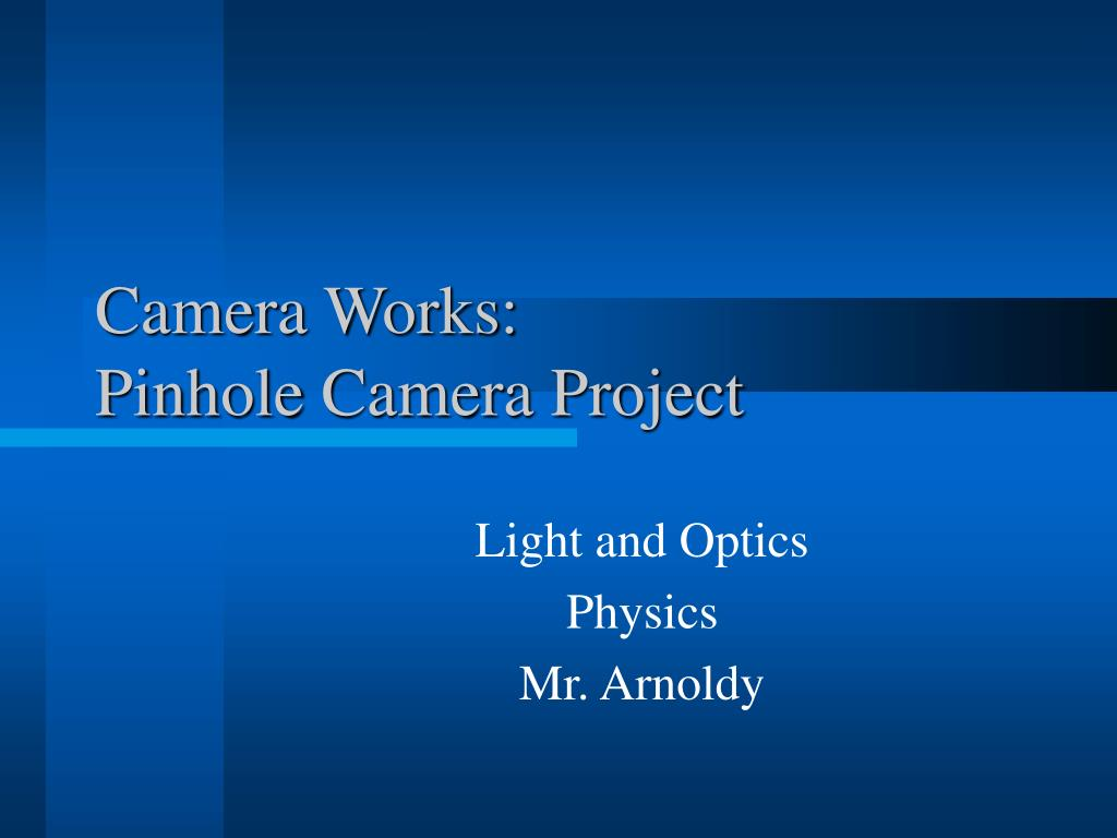 camera works pinhole camera project l.