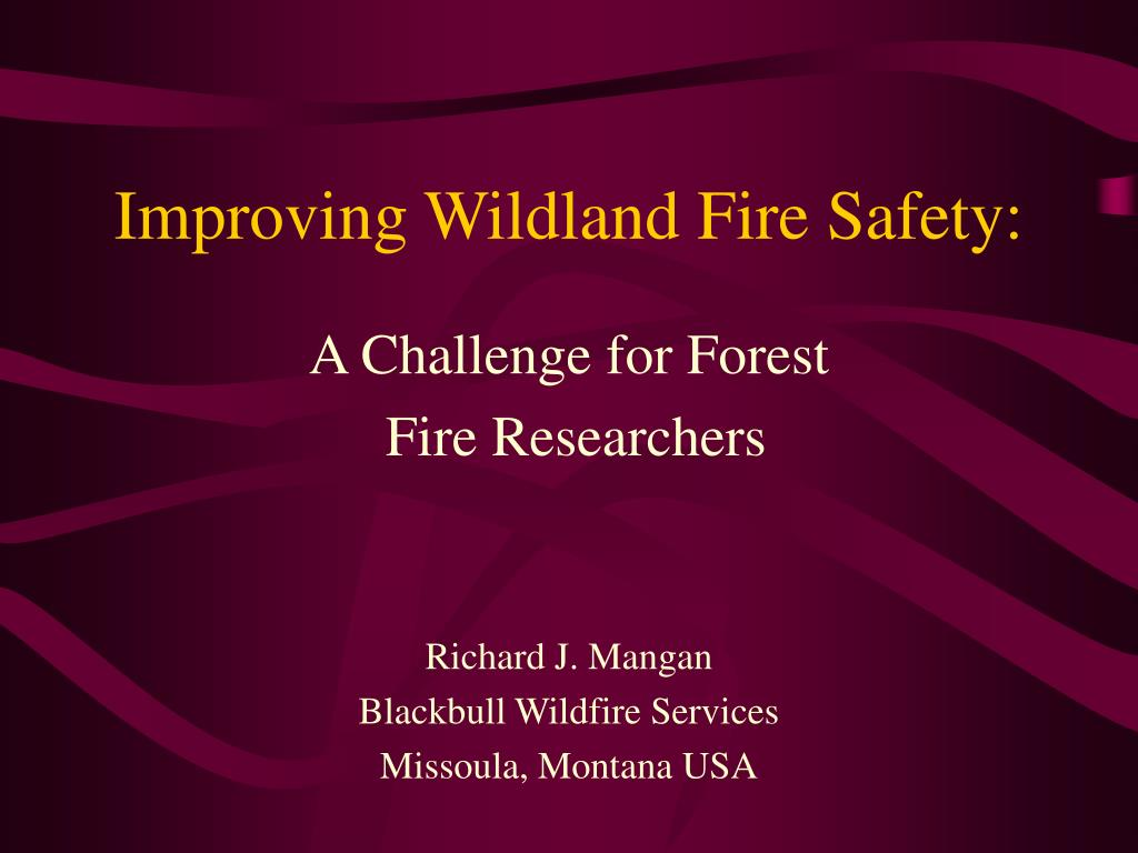 improving wildland fire safety l.
